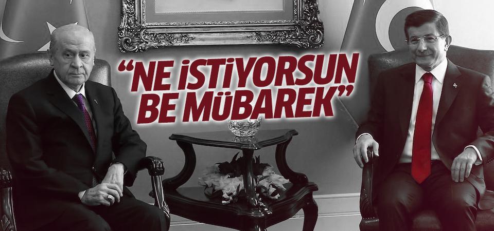 Davutoğlu'ndan Bahçeli'ye: Ne istiyorsun be mübarek