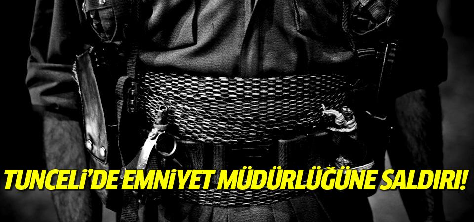 Tunceli'de emniyet müdürlüğüne saldırı!