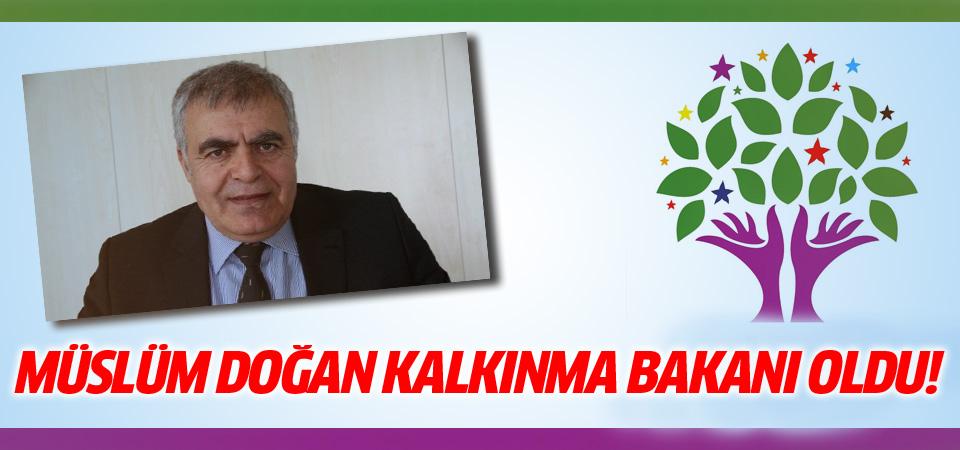 HDP'li Müslüm Doğan Kalkınma Bakanı oldu!