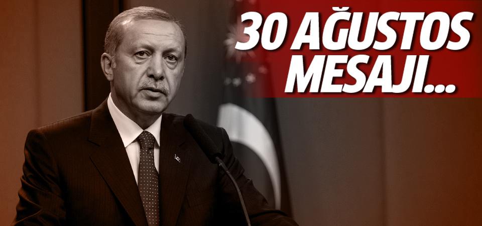 Erdoğan'dan 30 Ağustos mesajı!