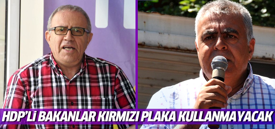 HDP'li bakanlar kırmızı plaka kullanmayacak!