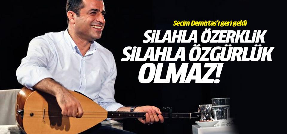 Seçim Demirtaş'ı geldi: Silahla özerlik olmaz