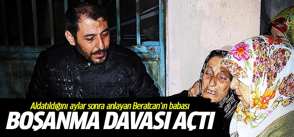 Beratcan'ın babası eşine boşanma davası açtı