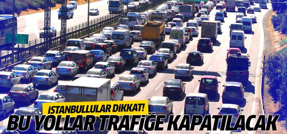 1 Mayıs'ta İstanbul'da hangi yollar trafiğe kapatılacak?