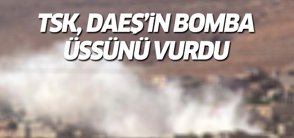 DAEŞ'in bomba üssü vuruldu!
