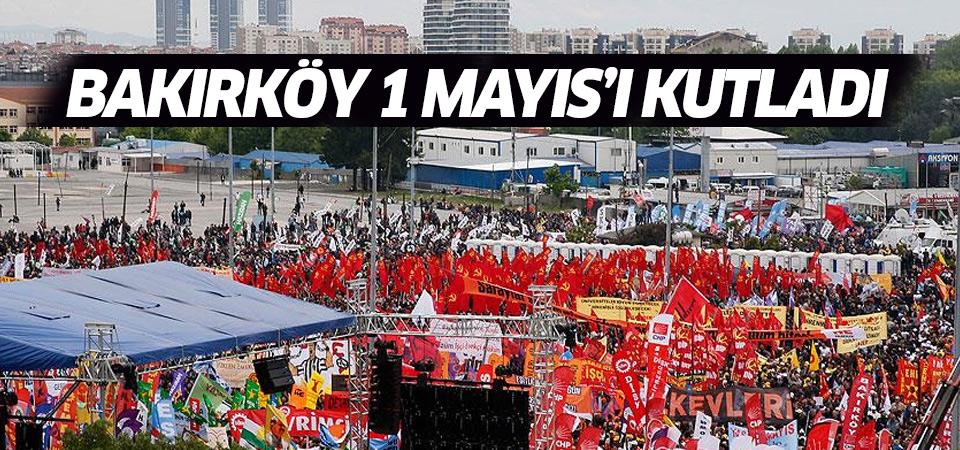 1 Mayıs kutlamaları Bakırköy'deydi