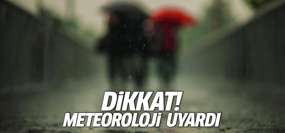 Meteoroloji'den akşam saatleri için kritik uyarı!