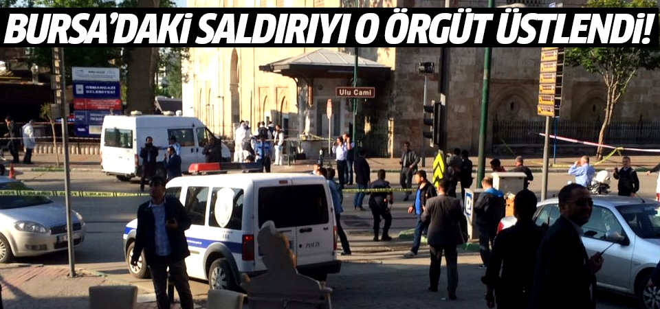 Bursa'daki saldırıyı o örgüt üstlendi!