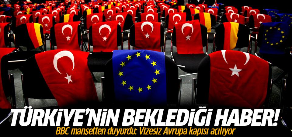 BBC manşetten duyurdu: Türkiye'ye vizesiz Avrupa kapısı açılıyor!