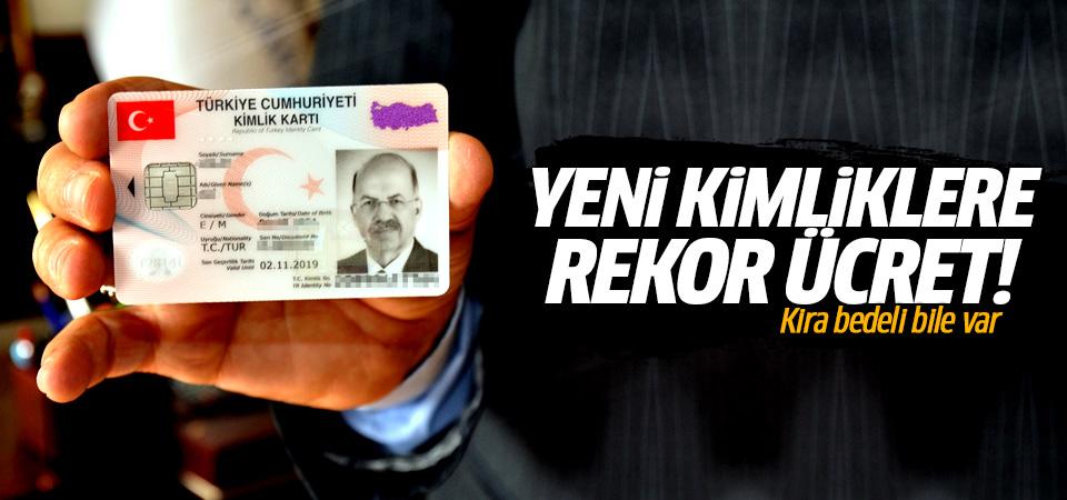 Yeni kimlik kartına rekor ücret! Kira bedeli bile var
