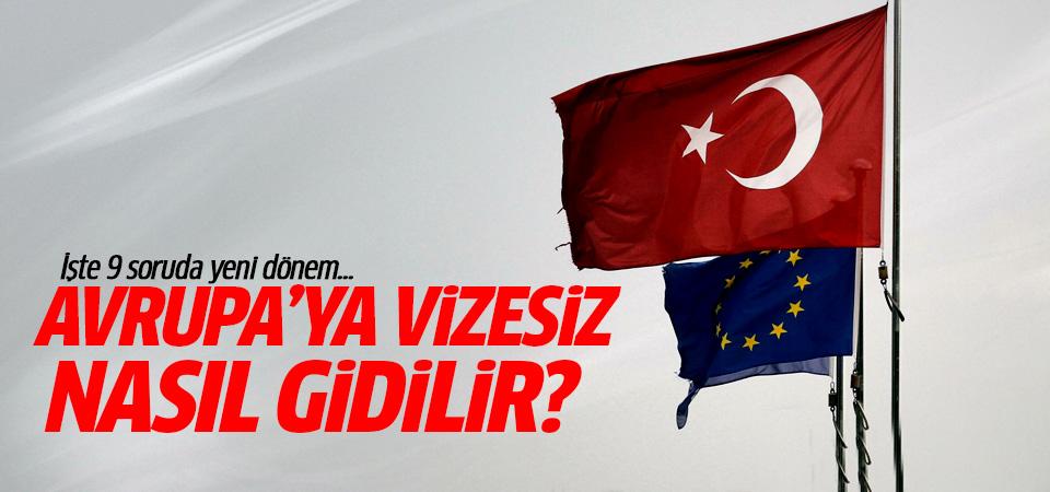 Avrupa'ya vizesiz nasıl gidilir? İşte 9 soruda yeni dönem...