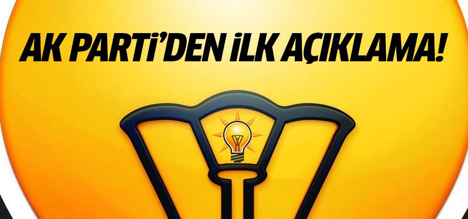 AK Parti'den ilk açıklama geldi!