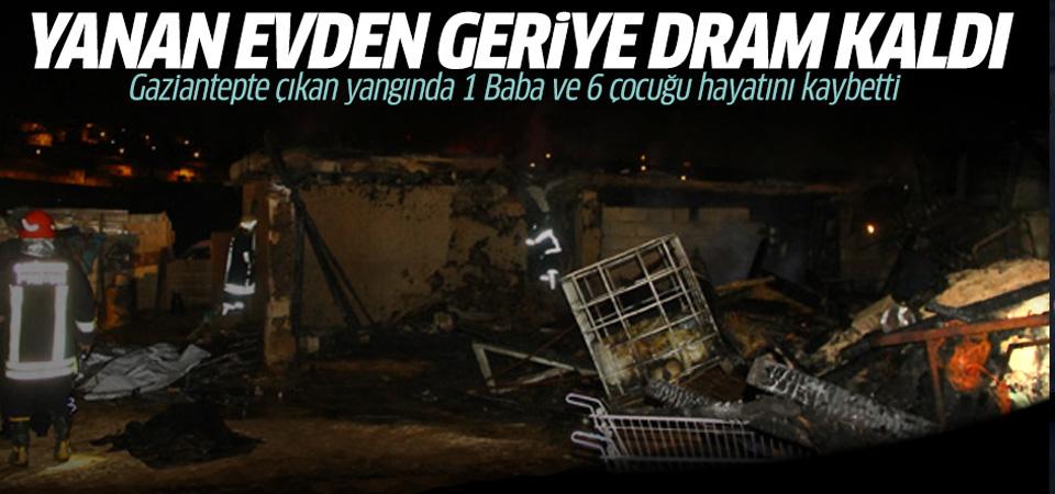 Gaziantep'te çıkan yangında 7 can hayatını kaybetti geriye dram kaldı