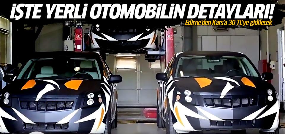 İşte yerli otomobilin detayları! Edirne'den Kars'a 30 TL'ye gidilecek