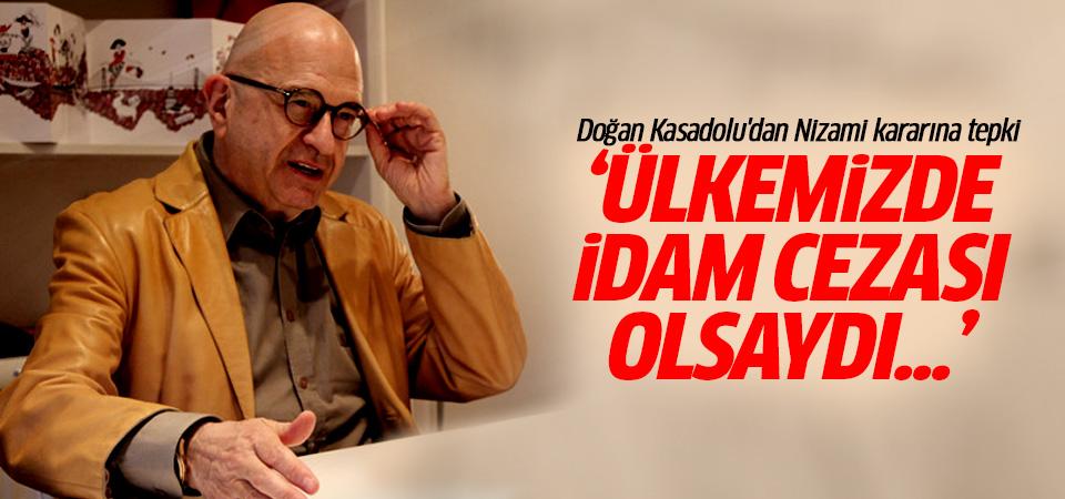 Doğan Kasadolu'dan Nizami'nin idam edilmesine tepki!
