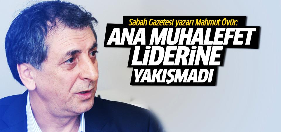Övür: Ana muhalefet partisinin liderine yakışmadı