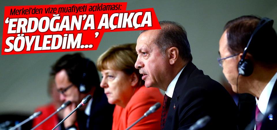 Merkel'den vize muafiyeti açıklaması: Erdoğan'a açıkça söyledim...