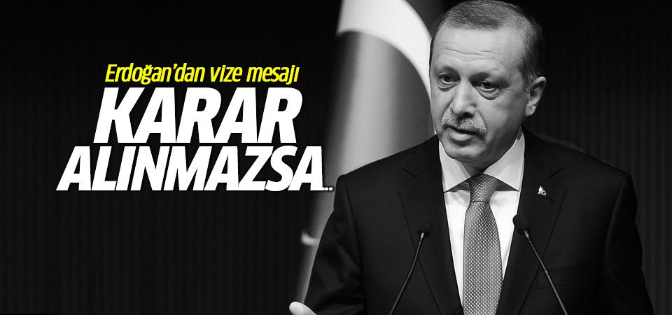 Cumhurbaşkanı Erdoğan'dan AB'ye vize mesajı