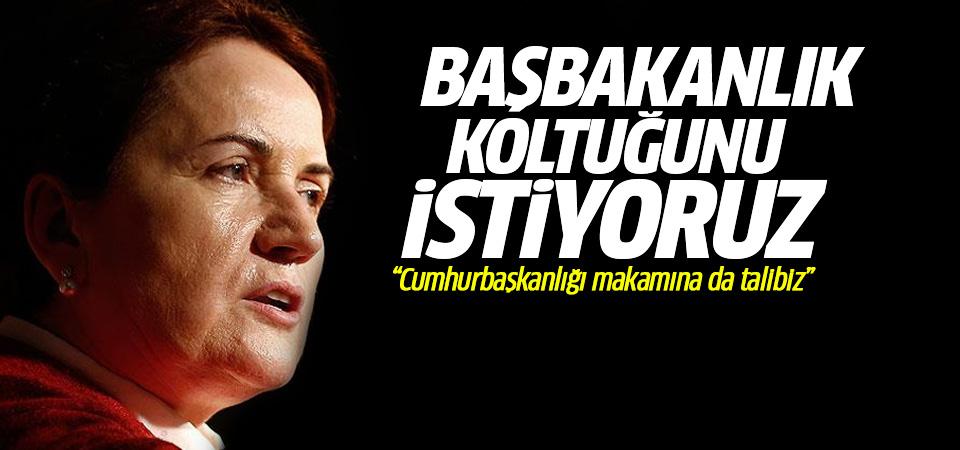 Akşener: Başbakanlık koltuğunu istiyoruz