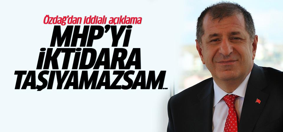 Özdağ: İlk genel seçimlerde MHP'yi iktidara taşıyamazsam...