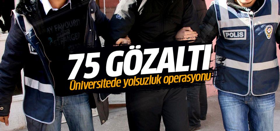 Akdeniz Üniversitesine yolsuzluk operasyonu: 75 gözaltı