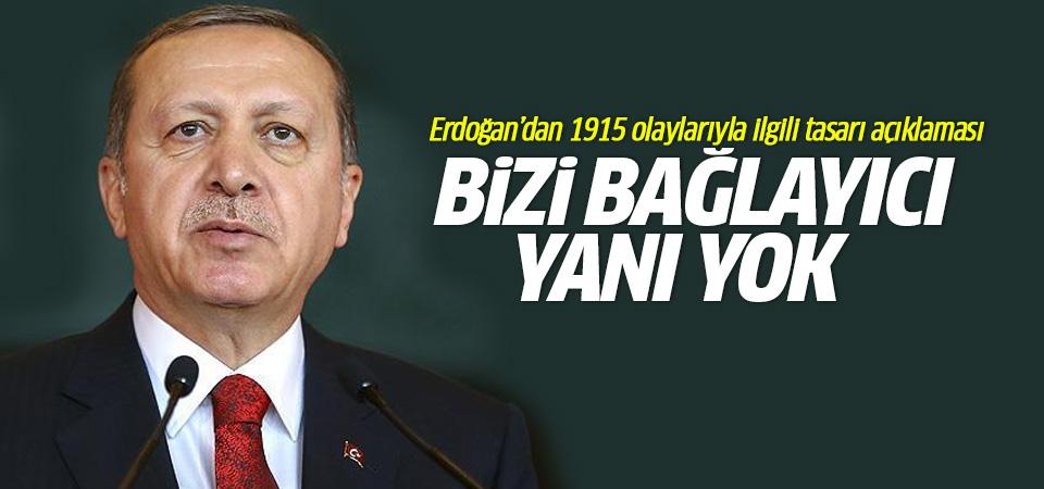 Erdoğan: Tasarının bizi bağlayıcı yanı yok