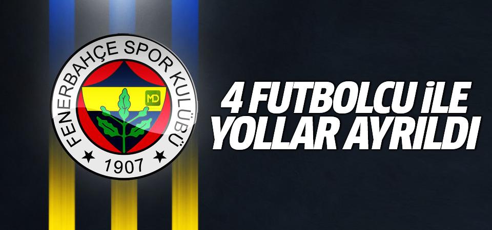 Fenerbahçe'de 4 futbolcu ile yollar ayrıldı