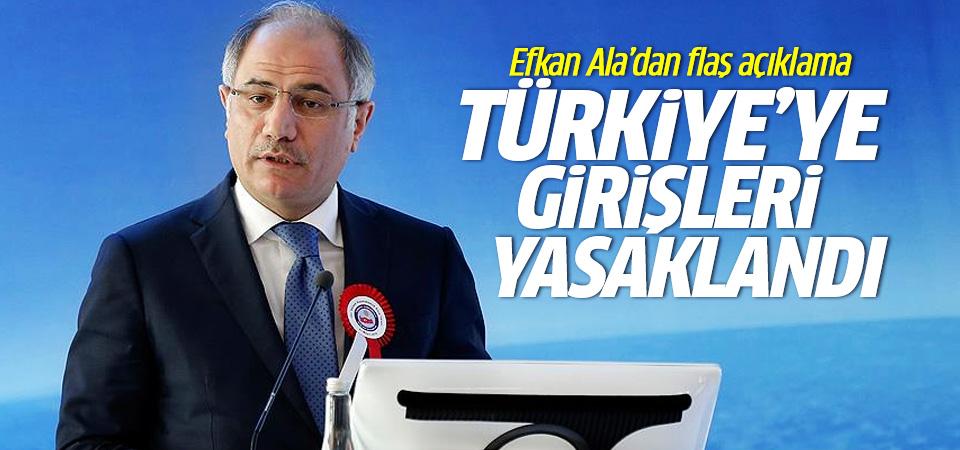 Ala: Türkiye'ye girişleri yasaklandı