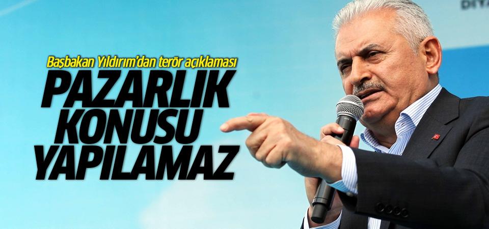 Başbakan Yıldırım: Terörle mücadele pazarlık konusu yapılamaz