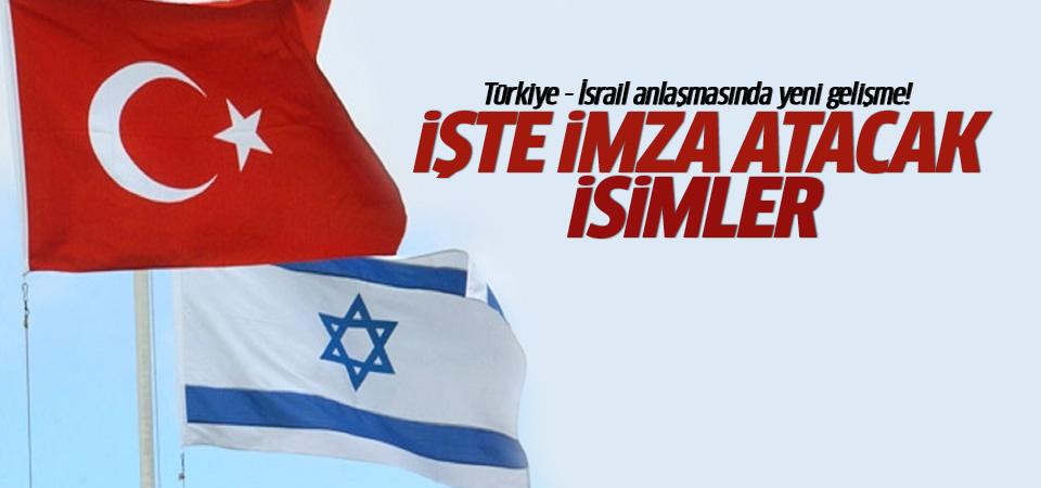 Türkiye - İsrail anlaşmasında yeni gelişme!
