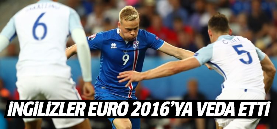 İngilizler Euro 2016'ya veda etti