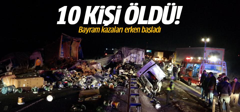 Bayram tatilinin ilk gününde kazalardaki bilanço çok ağır: 10 ölü