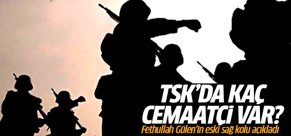 TSK'da kaç Cemaatçi var? Fethullah Gülen'in eski sağ kolu açıkladı