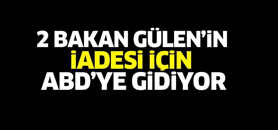 İçişleri ve Adalet Bakanı Gülen için ABD'ye gidiyor!