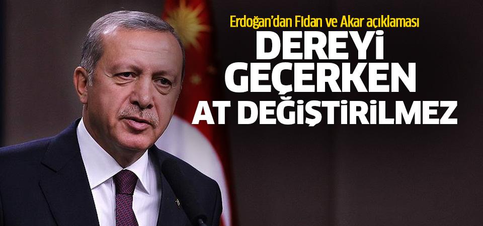 Erdoğan: Dereyi geçerken, at değiştirilmez