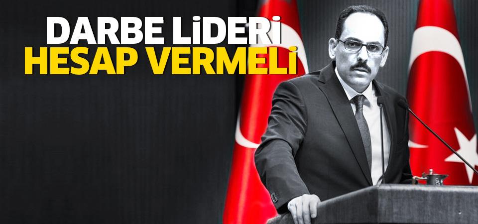 Kalın: ABD, Fetullah Gülen'i Türkiye'ye iade etmelidir