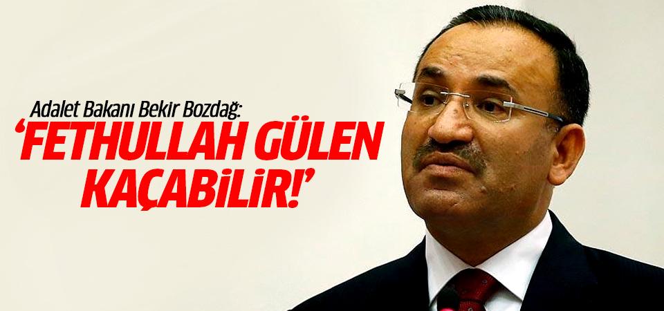 Adalet Bakanı Bekir Bozdağ: Gülen kaçabilir