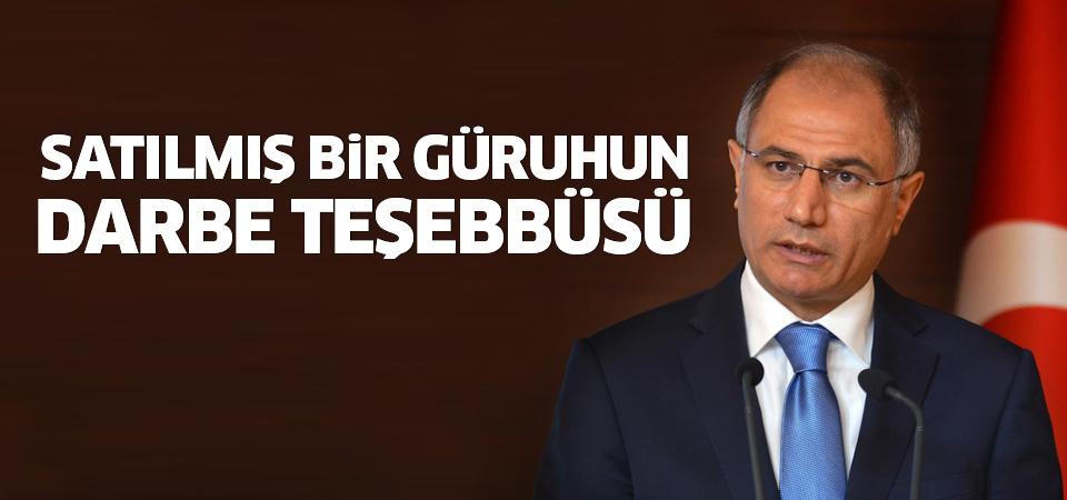 İçişleri Bakanı Ala: Satılmış bir güruhun darbe teşebbüsü