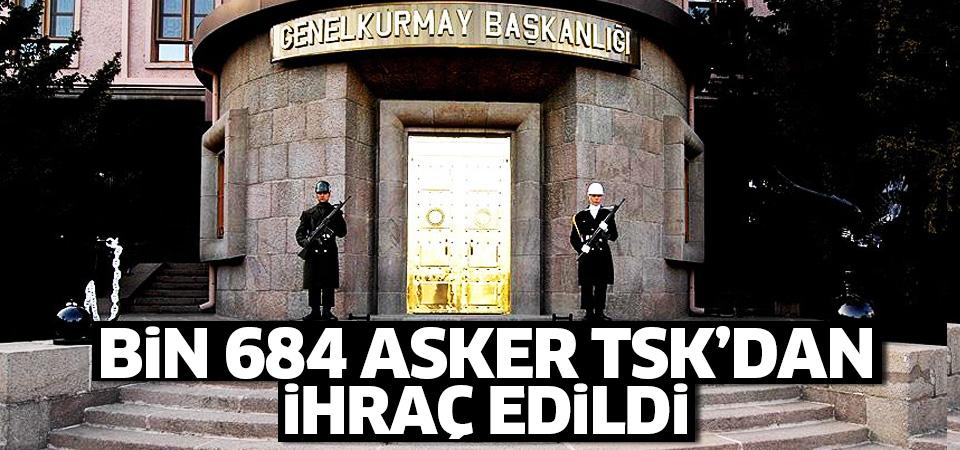 Bin 684 asker TSK'dan ihraç edildi