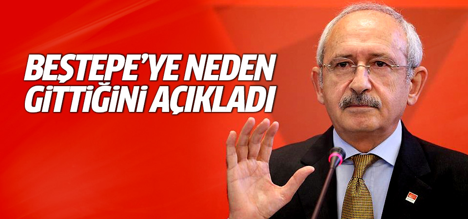 Kılıçdaroğlu, Beştepe'ye neden gittiğini açıkladı