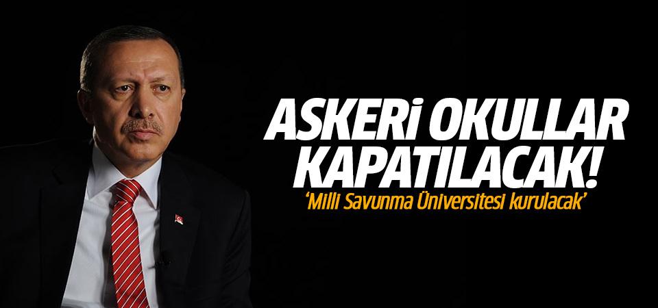 Erdoğan: 'Askeri okullar kapatılacak, Milli Savunma Üniversitesi kurulacak'