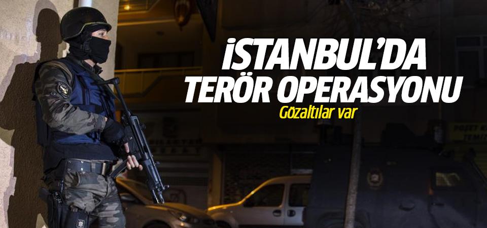 İstanbul'da terör operasyonu: 10 gözaltı!