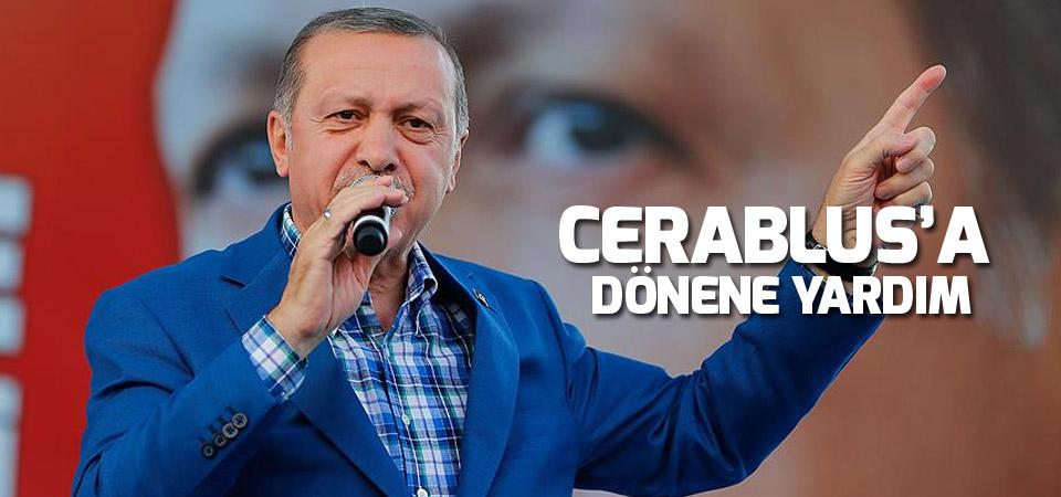 Erdoğan: Cerablus'a dönene yardım