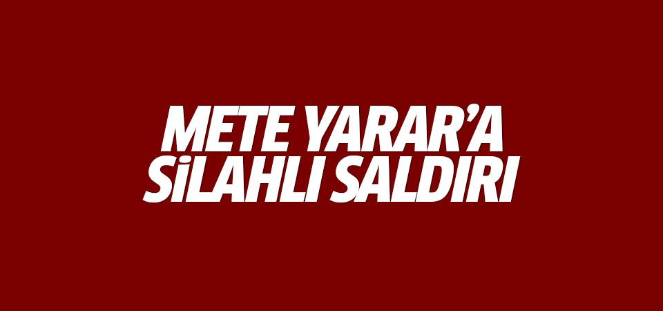 Güvenlik Uzmanı Mete Yarar'a silahlı saldırı!