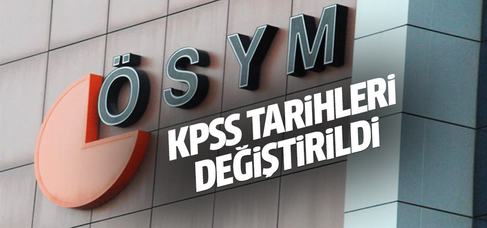 ÖSYM'den flaş karar! KPSS tarihleri değiştirildi