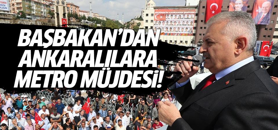 Başbakan Yıldırım'dan Ankaralılara metro müjdesi!