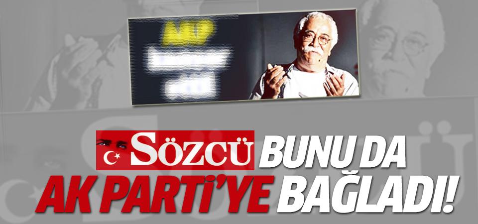Sözcü:Levent Kırca kanser oldu suçlusu AKP
