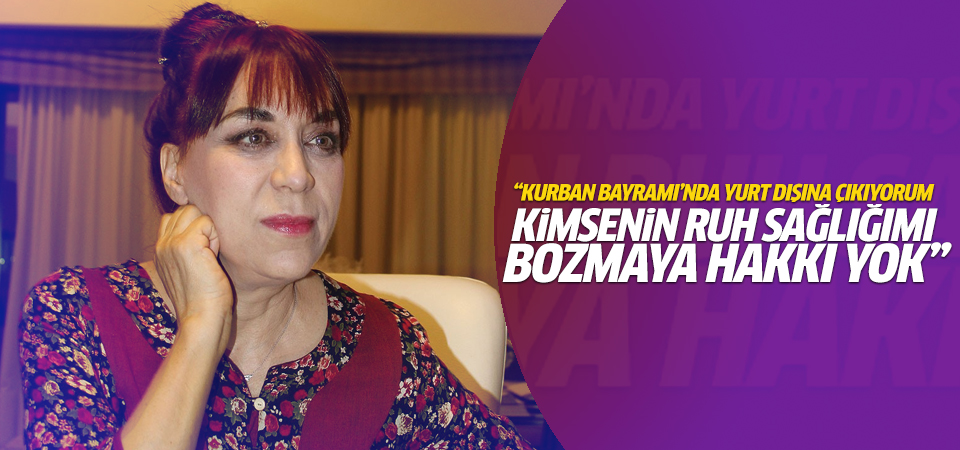 Leman Sam Kurban Bayramı'nda yurt dışına gidecek