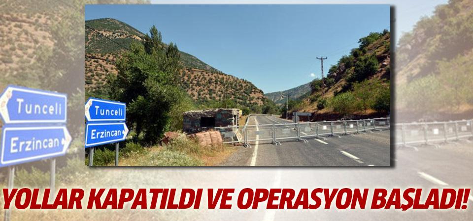 Tunceli'de yollar kapatıldı ve operasyona başlandı!