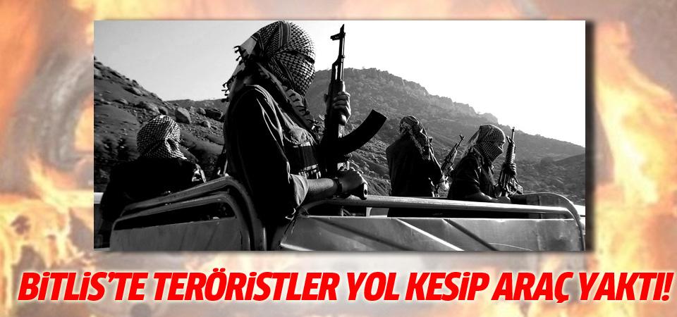 Bitlis'te teröristler yol kesip araç yaktı!